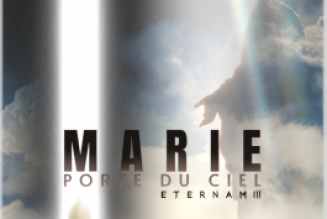 """Soutenez la production """"Marie, Porte du ciel : Eternam III"""" ! Le nouveau film de Sabrina et Steven J. Gunnel sur le mystère de la Vie Éternelle"""