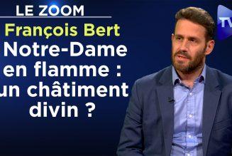 François Bert – Notre-Dame en flamme : un châtiment divin ?
