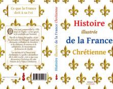 Histoire illustrée de la France chrétienne : L'Histoire à lire comme un roman